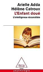 L'Enfant doué: L'intelligence réconciliée