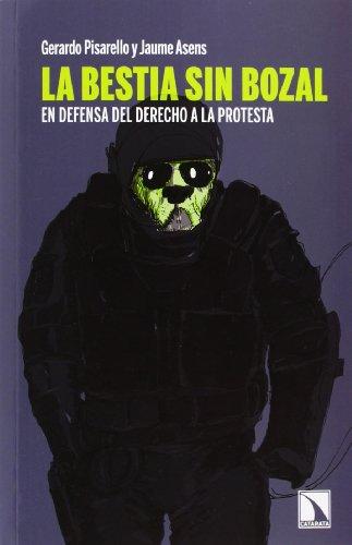 La Bestia Sin Bozal. En Defensa Del Derecho A La Protesta (Mayor)