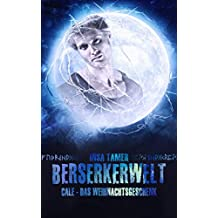 Berserkerwelt: Cale - Das Weihnachtsgeschenk (Teil 1)