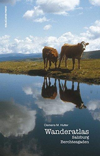 Wanderatlas Salzburg - Berchtesgaden: 11 Zonen, 13 Themen, 425 Ziele