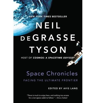 [(Space Chronicles)] [Author: Neil Degrasse Tyson] published on (October, 2014)