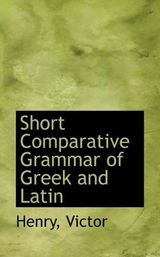 Short Comparative Grammar of Greek and Latin
