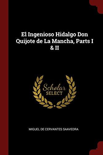 Descargar Libro El Ingenioso Hidalgo Don Quijote de La Mancha, Parts I & II de Miguel de Cervantes Saavedra
