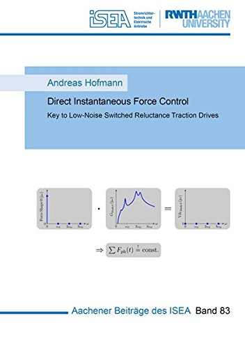 Direct Instantaneous Force Control: Key to Low-Noise Switched Reluctance Traction Drives (Aachener Beiträge des ISEA, Band 83) - Direct-drive-band