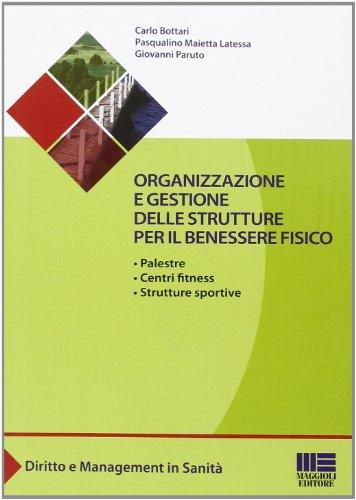 Organizzazione e gestione delle strutture per il benessere fisico