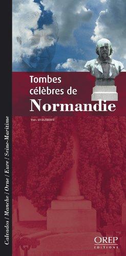 Tombes célèbres de Normandie par Yves LECOUTURIER