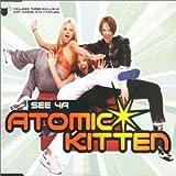 See Ya [CD 2] [CD 2] By Atomic Kitten (2000-03-13) -