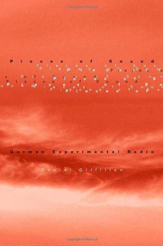 Pieces of Sound: German Experimental Radio (English Edition) por Daniel Gilfillan