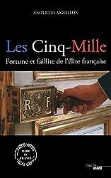 Les cinq-mille : Fortune et faillite de l'élite française