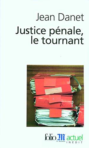 Justice pénale, le tournant par Jean Danet