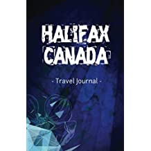 Halifax Canada Travel Journal: Lined Writing Notebook Journal for Halifax Nova Scotia Canada