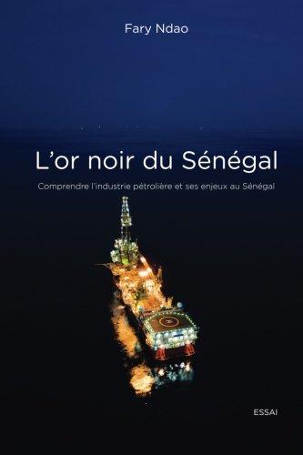 L'or noir du Sénégal: Comprendre l'industrie pétrolière et ses enjeux au Sénégal