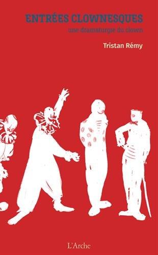 Entres clownesques : Une dramaturgie du clown