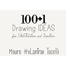 100 + 1 Drawing Ideas: 100 + 1 Drawing Ideas for Sketchnoters and Doodlers