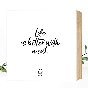 Wunderpixel® Holzbild Life is better with a cat - 15x15x2cm zum Hinstellen/Aufhängen, echter Fotodruck mit Spruch auf Holz - schwarz-weißes Wand-Bild Aufsteller Zuhause Dekoration/Geschenk-Idee