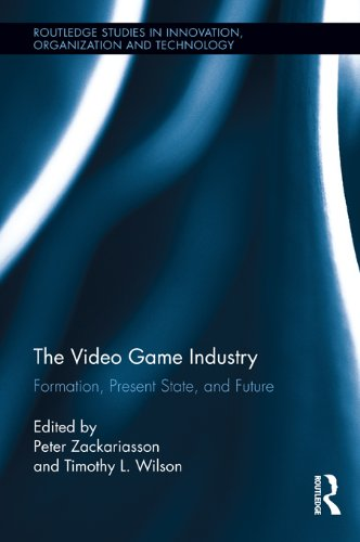 The Video Game Industry: Formation, Present State, and Future (Routledge Studies in Innovation, Organizations and Technology Book 24) (English Edition)