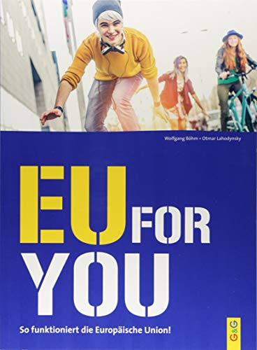 EU for you!: So funktioniert die Europäische Union