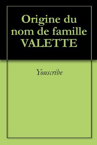 Origine du nom de famille VALETTE (Oeuvres courtes)