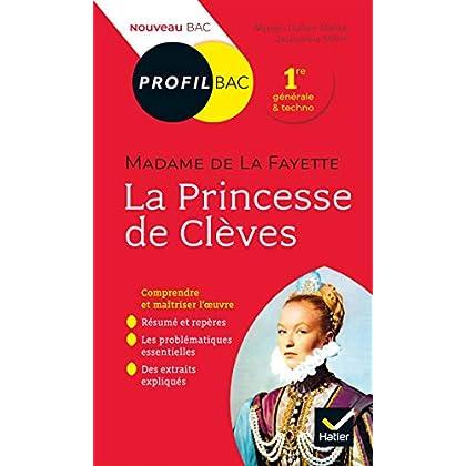 Profil - Mme de Lafayette, La Princesse de Clèves : toutes les clés d analyse pour le bac (programme de français 1re 2019-2020) (Profil Bac)