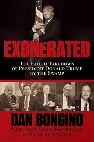 Exonerated: The Failed Takedown of President Donald Trump by the Swamp -