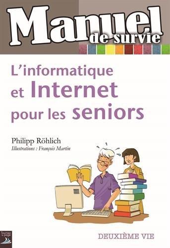 L'informatique et Internet pour les seniors par Philippe Röhlich