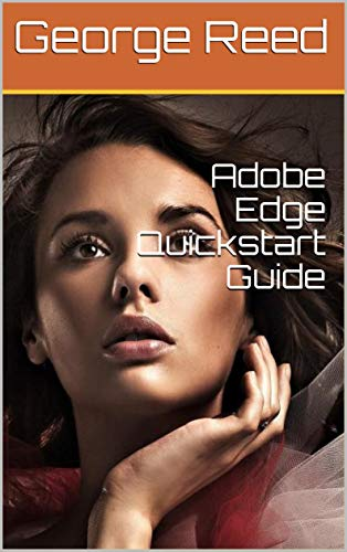 Adobe Edge Quickstart Guide (English Edition) por George  Reed