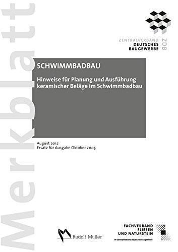 Hinweise für Planung und Ausführung keramischer Beläge im Schwimmbadbau: August 2012. Ersatz für Ausgabe Oktober 2005