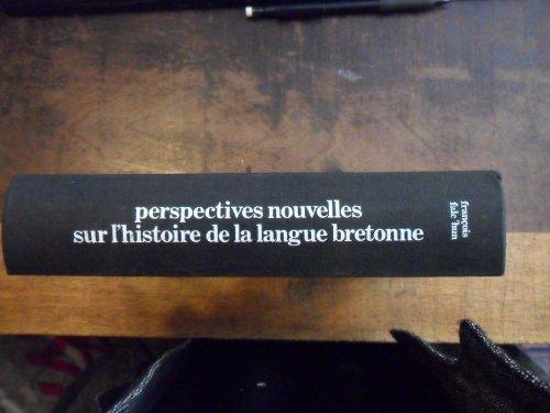 Perspectives nouvelles sur lhistoire de la langue bretonne (La nation en question) por François Falchun