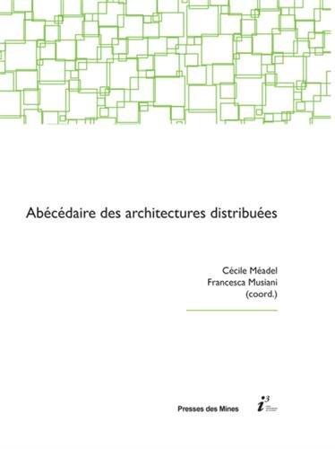 Abécédaire des architectures distribuées par Francesca Musiani, Cécile Méadel