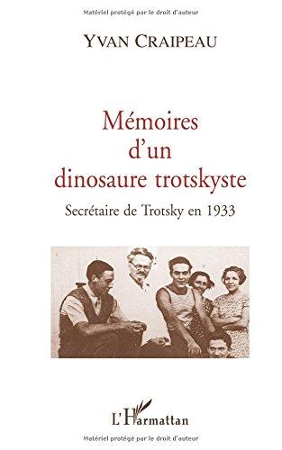 Memoires d'un dinosaure trotskyste secretaire de trots