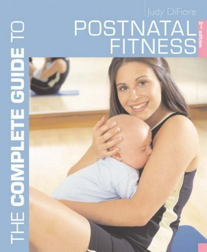 The Complete Guide to Postnatal Fitness (Complete Guides) by Judy DiFiore (2003-11-28)
