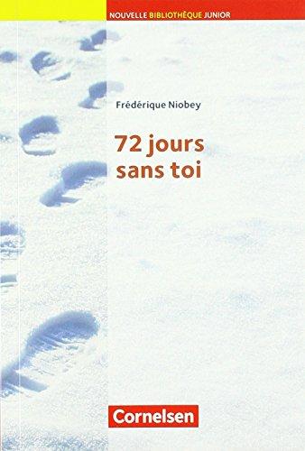 A2+ - 72 Jours sans toi: Lektüre mit eingelegtem Vokabular