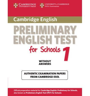 ({CAMBRIDGE PRELIMINARY ENGLISH TEST FOR SCHOOLS 1 STUDENT'S BOOK WITHOUT ANSWERS: LEVEL 1: OFFICIAL EXAMINATION PAPERS FROM UNIVERSITY OF CAMBRIDGE ESOL EXAMINATIONS}) [{ By (author) Cambridge ESOL }] on [May, 2010]