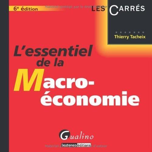 L'essentiel de la macro-conomie de Tacheix. Thierry (2012) Broch