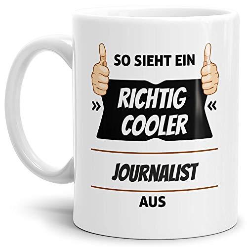 Tassendruck Berufe-Tasse so Sieht Ein Richtig Cooler Journalist aus Weiss/Job / mit Spruch/Kollegen / Arbeit/Geschenk-Idee/Büro