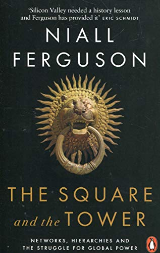 The Square and the Tower : Networks, Hierarchies and the Struggle for Global Power par Niall Ferguson