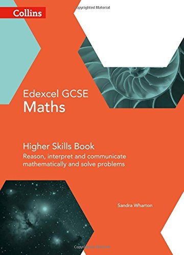 GCSE Maths Edexcel Higher Reasoning and Problem Solving Skills Book (Collins GCSE Maths) by Sandra Wharton (2015-04-28)