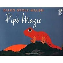 Pip's Magic by Ellen Stoll Walsh (1999-04-01)