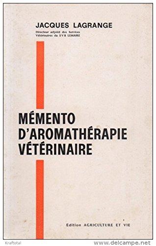 Mémento d'aromathérapie veterinaire par jacues lagrange
