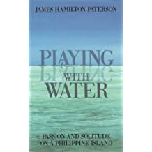 Playing With Water: Alone on a Philippine Island