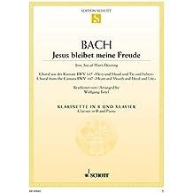 """Jesus bleibet meine Freude: Choral aus der Kantate Nr. 147 """"Herz und Mund und Tat und Leben"""". BWV 147. Klarinette (in B) und Klavier. (Edition Schott Einzelausgabe)"""