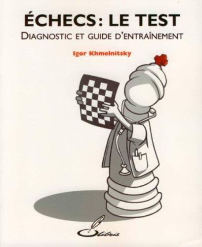 Echecs : le test: Diagnostic et guide d'entraînement