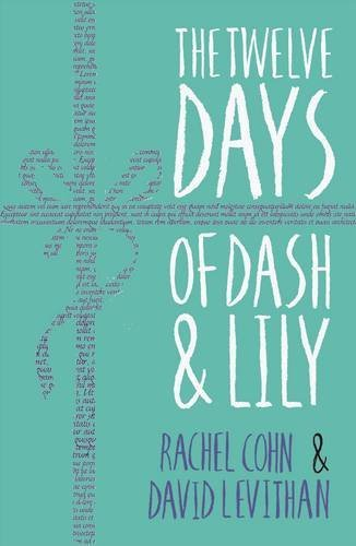 The Twelve Days of Dash and Lily by David Levithan Rachel Cohn(2016-10-06)