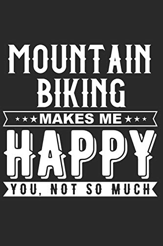 Mountain Biking Makes Me Happy: Small Lined Notebook Journal -