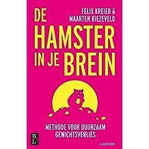 De hamster in je brein: Methode voor duurzaam gewichtsverlies