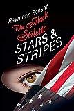 The Black Stiletto: Stars & Stripes: The Third Diary - Raymond Benson