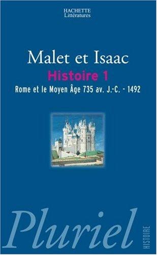 L'Histoire, tome 1 : Rome et le Moyen-Age : 735 av. J.-C.-1492 par Malet