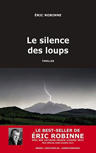 Le Silence des loups (THRILLER) par Éric Robinne