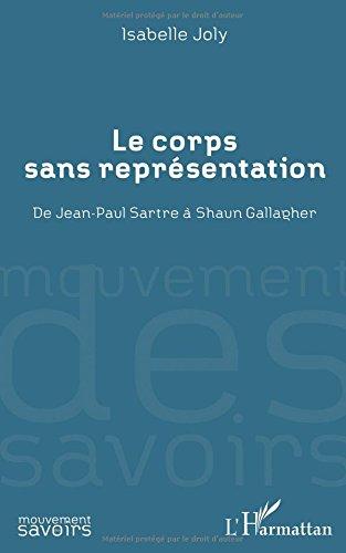 Corps Sans Reprsentation de Jean Paul Sartre a Shaun Gallagher