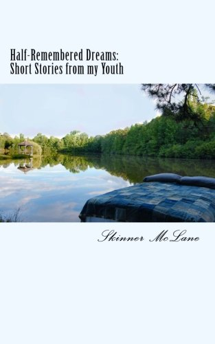 Half-Remembered Dreams: Short-Stories from my Youth